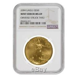 2004 1 Oz 50 $ Or American Eagle Ngc Ms 69 Erreur Monnaie (avers Frappé Thru)